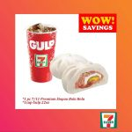 Bundle B: *7-11 1pc Premium Siopao Bola Bola and * 1 cup 22oz 7-11 GULP  (BARCODES ONLY to be sent via LAZADACHAT)